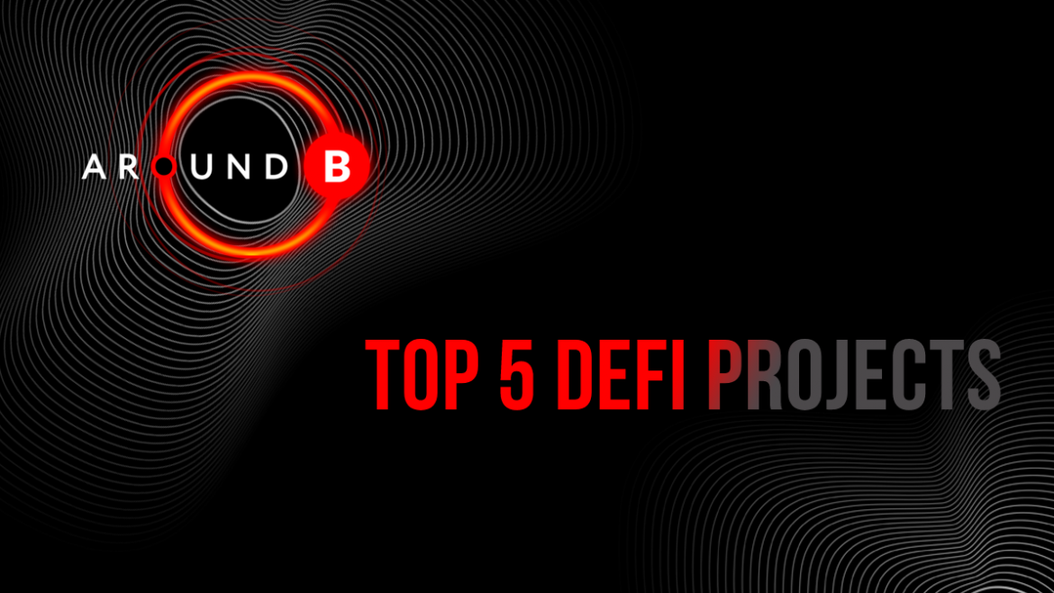 TOP 5 DeFi Projects That Are Changing The Financial Market